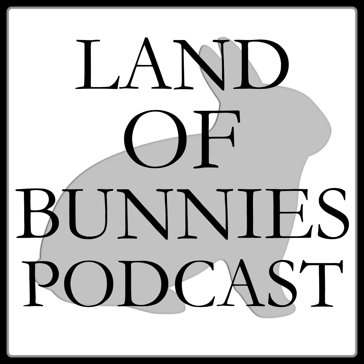 The Land of Bunnies Podcast